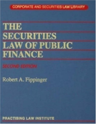 The Securities Law of Public Finance(Two Volume Set): Fippinger, Robert A.