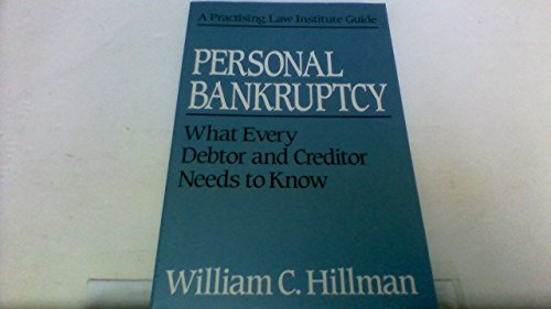 Personal Bankruptcy: What Every Debtor and Creditor: William C. Hillman