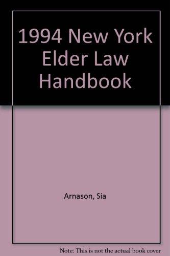 1994 New York Elder Law Handbook: Arnason, Sia, Rosenzweig, Ellen, Kasle, Annette Levinson
