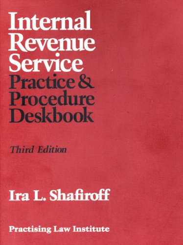 9780872241091: Internal Revenue Service Practice & Procedure Deskbook (Practising Law Institute Tax Law & Estate Planning Library)