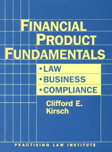 9780872241251: Financial Product Fundamentals: Law Business Compliance (Practising Law Institute's Corporate and Securities Law Libr)