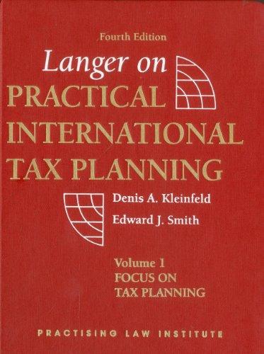 Langer on Practical International Tax Planning: Marshall J. Langer, Denis A. Kleinfeld, Edward J. ...