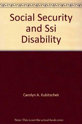 Social Security and SSI Disability [Series: Litigation: Kubitschek, Carolyn A.,