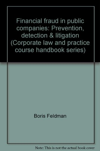 Financial Fraud in Public Companies: Prevention, Detection & Litigation (Corporate Law and ...