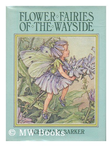 Flower fairies of the wayside: Poems and pictures: Barker, Cicely Mary