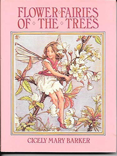 Flower fairies of the trees: Poems and: Barker, Cicely Mary