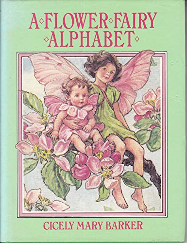 A flower fairy alphabet: Poems and pictures: Barker, Cicely Mary