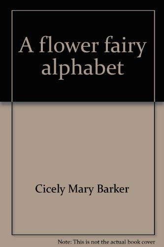 9780872260238: A flower fairy alphabet: Poems and pictures