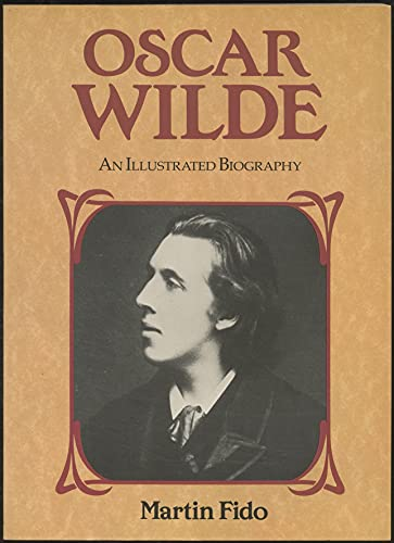 Oscar Wilde: An Illustrated Biography