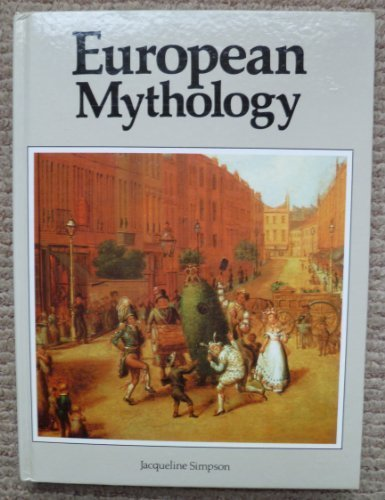 9780872260443: European Mythology (Library of the World's Myths and Legends)