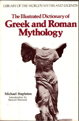 9780872260634: The Illustrated Dictionary of Greek and Roman Mythology (Library of the world's myths and legends)