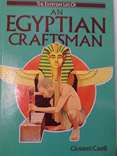 9780872261006: A Egyptian Craftsman (Everyday Life Series)