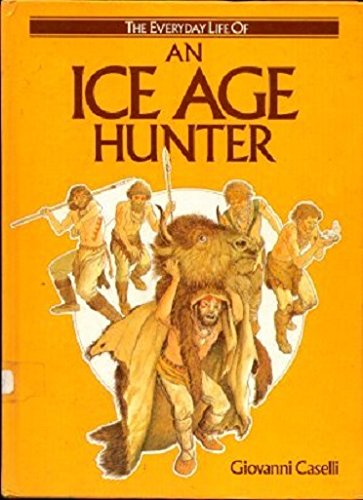 9780872261037: An Ice Age Hunter (Everyday Life Series)