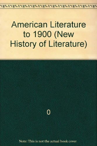 9780872261327: American Literature to 1900 (New History of Literature)
