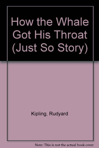 9780872261358: How the Whale Got His Throat (Just So Story)