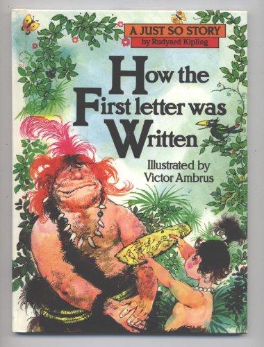 How the First Letter Was Written (Just: Rudyard Kipling