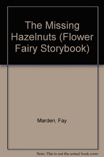 9780872261433: The Missing Hazelnuts (Flower Fairy Storybook)
