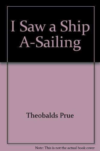 I Saw a Ship A-Sailing (0872261573) by Theobalds, Prue