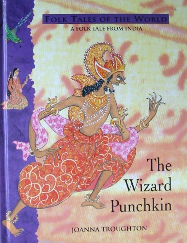 9780872261624: The Wizard Punchkin: A Folk Tale from India (Folk Tales of the World)