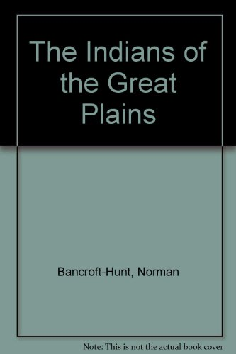 9780872261983: The Indians of the Great Plains