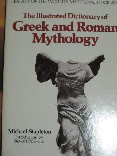9780872262003: The Illustrated Dictionary of Greek and Roman Mythology