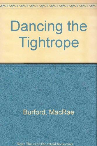 Dancing the Tightrope: Burford, MacRae