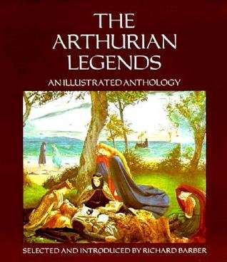 9780872262072: The Arthurian legends: An illustrated anthology