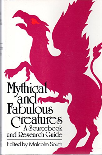 9780872262089: Mythical and Fabulous Creatures: A Source Book and Research Guide