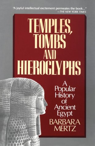 Temples, Tombs and Hieroglyphs: A Popular History of Ancient Egypt: Barbara Mertz