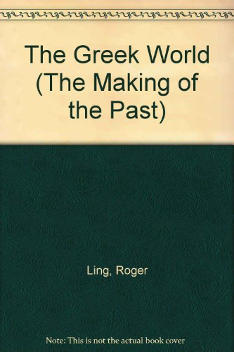 9780872262294: The Greek World (The Making of the Past)