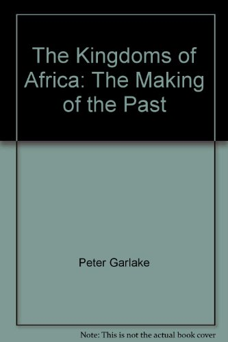9780872262348: The Kingdoms of Africa: The Making of the Past