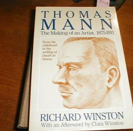 Thomas Mann: The Making of an Artist, 1875-1911