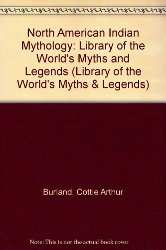 9780872262485: North American Indian Mythology (Library of the World's Myths and Legends)