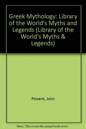 Greek Mythology (Library of the World's Myths: John Pinsent