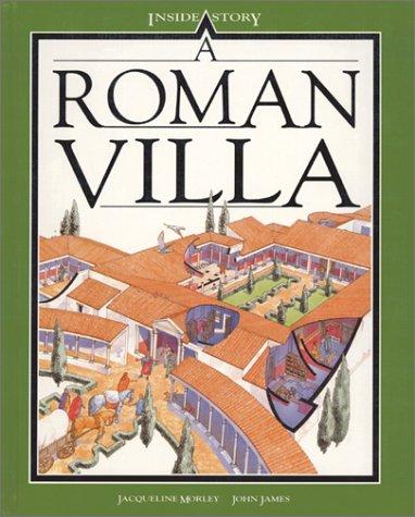 A Roman Villa (Inside Story): Morley, Jacqueline, James,