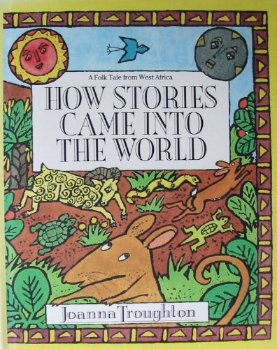 9780872264113: How Stories Came into the World: A Folk Tale from West Africa (Folk Tales of the World)