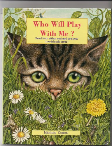 Who Will Play With Me? (Blackie Children's Books) (9780872264694) by Coxon, Michele