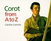 Corot from A to Z (Artists from A to Z): Caroline Larroche