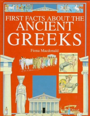The Ancient Greeks (First Facts: Everyday Character: MacDonald, Fiona