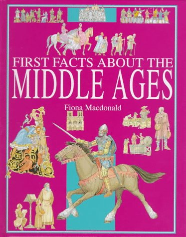 The Middle Ages (First Facts: Everyday Character: Macdonald, Fiona