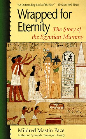 Wrapped for Eternity: The Story of the: Pace, Mildred Mastin