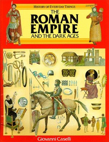 9780872265639: The Roman Empire and the Dark Ages (History of Everyday Things)