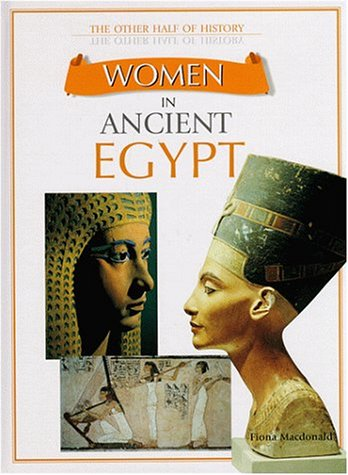Women in Ancient Egypt (The Other Half: Macdonald, Fiona