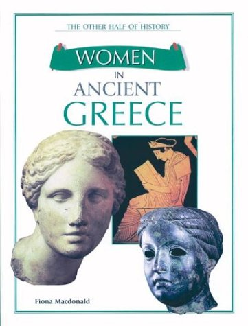Women in Ancient Greece: Macdonald, Fiona