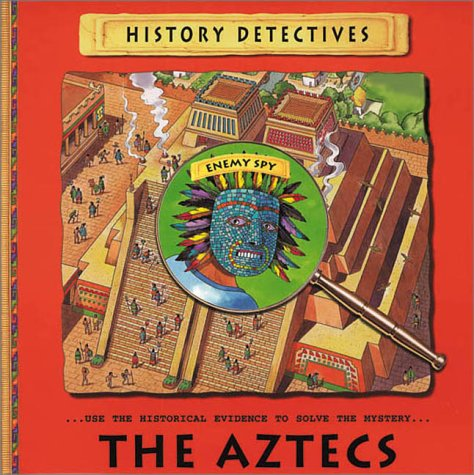 9780872266322: The Aztecs (History Detectives (NTC))