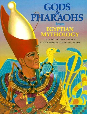 9780872269088: Gods and Pharaohs from Egyptian Mythology (The World Mythology Series)