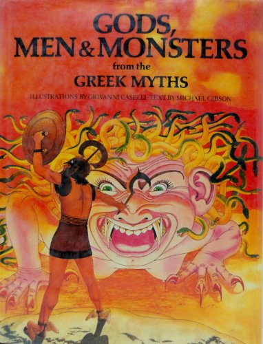 Gods, Men and Monsters from the Greek Myths (World Mythologies Series): Gibson, Michael
