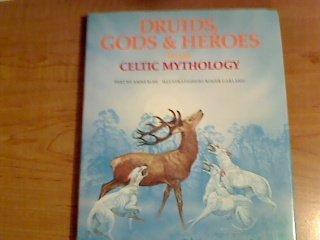 9780872269187: Druids, Gods & Heroes from Celtic Mythology (World Mythology Series)