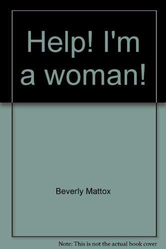 Help! I'm A Woman: Mattox, Beverly