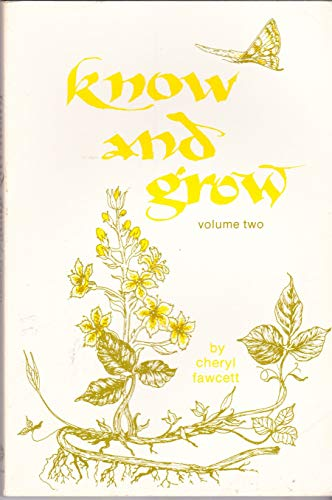 Know and grow (Vol 2) (0872270904) by Cheryl Fawcett